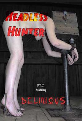 Headless Hunter Part 2 - Bondage, BDSM