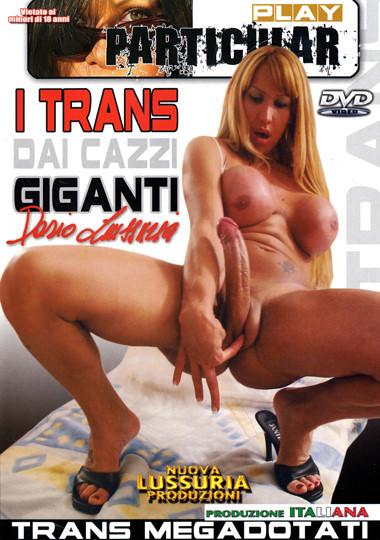 I Trans Dai Cazzi Giganti (2012)