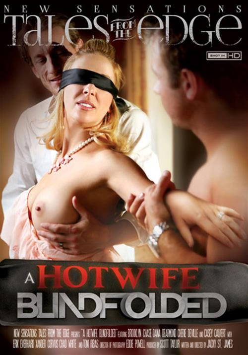 A Hotwife Blindfolded (2015) - Brooklyn Chase, Casey Calvert