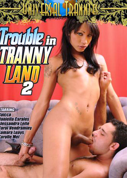 Trouble in Tranny Land 2 (2010)