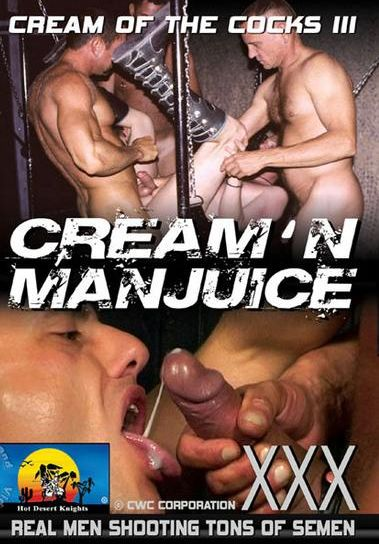 Cream Of The Cocks 3 - Cream'N Manjuice (2015)