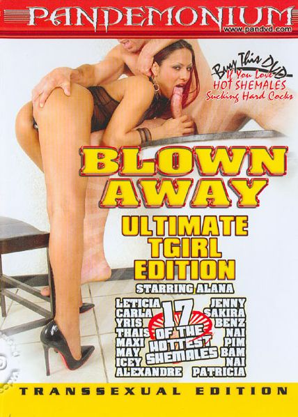 Blown Away - Ultimate TGirl Edition (2007)