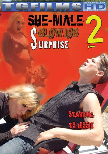 She-Male Blowjob Surprise 2 (2010)