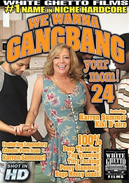 We Wanna Gangbang Your Mom 24 (2016) - Karen Summer