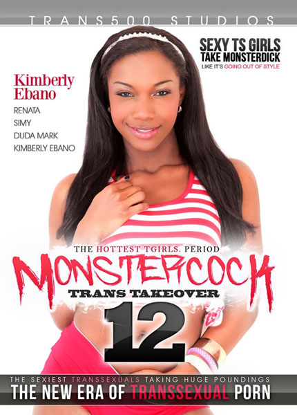 Monster Cock Trans Takeover 12 (2016) - TS Kimberly Ebano