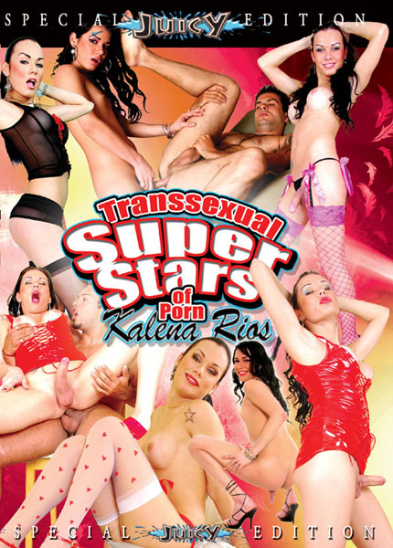 Transsexual Super Stars of Porn Kalena Rios (2010)