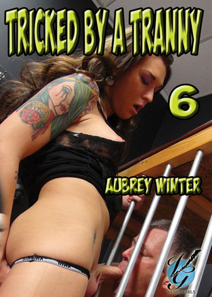 Tricked By A Tranny 6 (2014) - TS Aubrey Winter