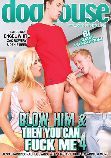 Blow Him And Then You Can Fuck Me 4 (2011)