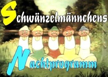 Titles: Schwanzelmannchens Nachtprogramm