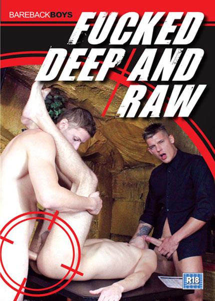 Fucked Deep and Raw (2014) - Gay Movies