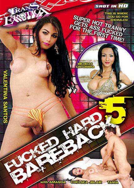Fucked Hard Bareback 5 (2013) - TS Valentina Santos