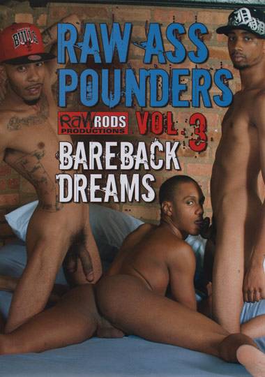 Raw Ass Pounders 3 - Bareback Dreams (2014)