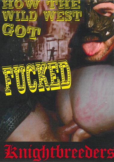How The Wild West Got Fucked (2015)